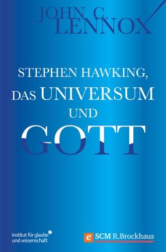 John C. Lennox - Stephen Hawking, das Universum und Gott