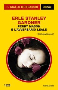 Perry Mason e l'avversario leale (Il Giallo Mondadori) Book Cover