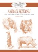 Arte e Tecnica del Disegno - 13 - Animali selvaggi Book Cover