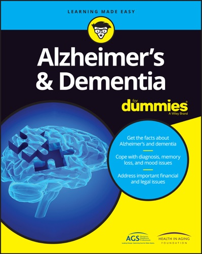 John Wiley & Sons, Inc. - Alzheimer's and Dementia For Dummies