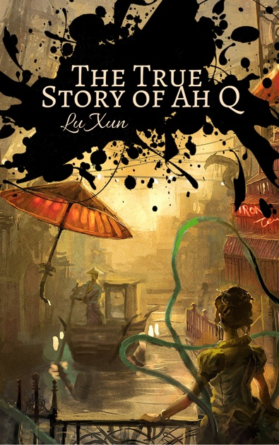 The True Story Of Ah Q By Lu Xun On Apple Books