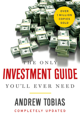 The Only Investment Guide You'll Ever Need - Andrew Tobias book