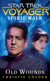 Star Trek: Voyager: Spirit Walk #1: Old Wounds PDF Download