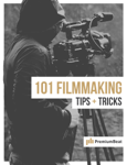 101 Filmmaking Tips & Tricks