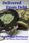 Delivered From Debt A Christian Testimony