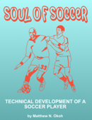 soul of soccer Technical Development of a Soccer Player