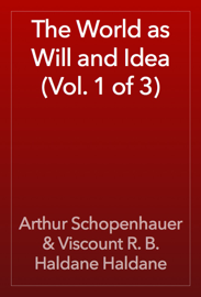 The World as Will and Idea (Vol. 1 of 3) book