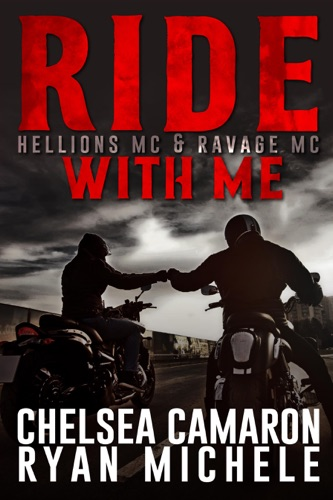 Ryan Michele & Chelsea Camaron - Ride with Me (A Hellions MC & Ravage MC Duel)