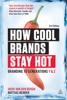 How Cool Brands Stay Hot - Joeri Van den Bergh & Mattias Behrer