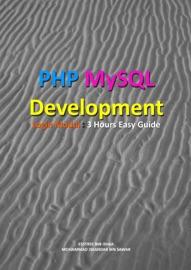 PHP MYSQL DEVELOPMENT OF LOGIN MODUL: 3 HOURS EASY GUIDE