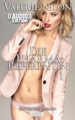 Die Pharma-Referentin - Erotischer Roman (( Audio ))