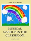 Musical Mashup In The Classroom