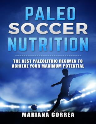 Paleo Soccer Nutrition - Mariana Correa book