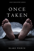 Once Taken (a Riley Paige Mystery—Book 2) Book Cover