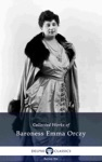 Delphi Collected Works Of Baroness Emma Orczy US Illustrated