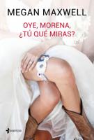 Download and Read Online Oye, morena, ¿tú qué miras?