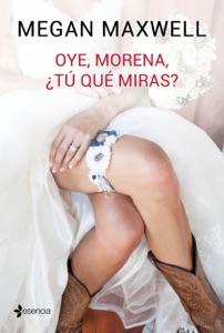 Oye, morena, ¿tú qué miras? Book Cover