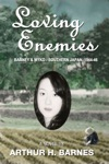 Loving Enemies Barney And Myko Southern Japan 1944-1946