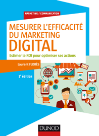 Mesurer l'efficacité du marketing digital - 2e éd.