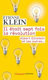 Il était sept fois la révolution. Albert Einstein et les autres…