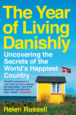 The Year of Living Danishly - Helen Russell book