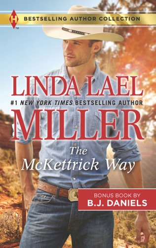 Linda Lael Miller & B.J. Daniels - The McKettrick Way & Mountain Sheriff