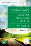 Living Out The Message Of Christ The Journey Continues Participants Guide 8