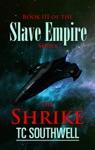 Slave Empire III The Shrike