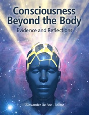 Download Consciousness Beyond the Body: Evidence and Reflections