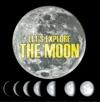 Lets Explore The Moon