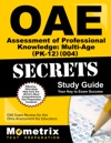 OAE Assessment Of Professional Knowledge Multi-Age PK-12 004 Secrets Study Guide