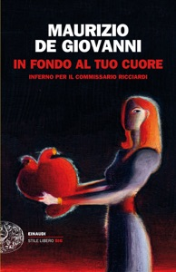 In fondo al tuo cuore da Maurizio De Giovanni Copertina del libro