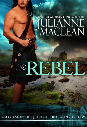 Julianne MacLean - The Rebel