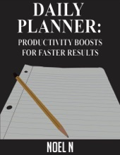 Daily Planner: Productivity Boosts For Faster Results