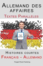 Allemand des affaires - Textes Parallèles - Histoires courtes (Français - Allemand)