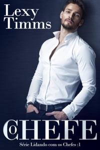 O Chefe - Série Lidando com os Chefes Book Cover
