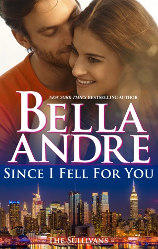 Bella Andre - Since I Fell for You