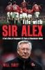 Life with Sir Alex