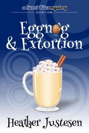 Eggnog & Extortion (Sweet Bites Mystery Book 4) read online