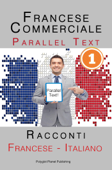 Francese Commerciale [1] Parallel Text  Racconti (Francese - Italiano) Book Cover