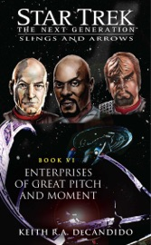 Star Trek The Next Generation Slings And Arrows Book Vi Enterprises Of Great Pitch And Moment