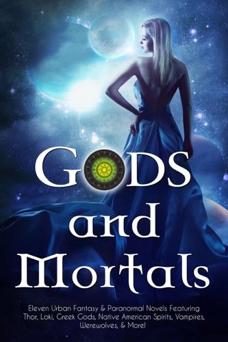 S.T. Bende, C. Gockel, Christine Pope, Eva Pohler, Pippa DaCosta, Laura Howard, DelSheree Gladden & Becca Mills - Gods and Mortals