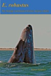 E Robustus The Biology And Human History Of Gray Whales