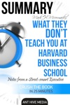 Mark H McCormacks What They Dont Teach You At Harvard Business School Notes From A Street-smart Executive Summary