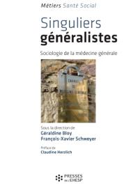 Singuliers généralistes - Sociologie de la médecine générale