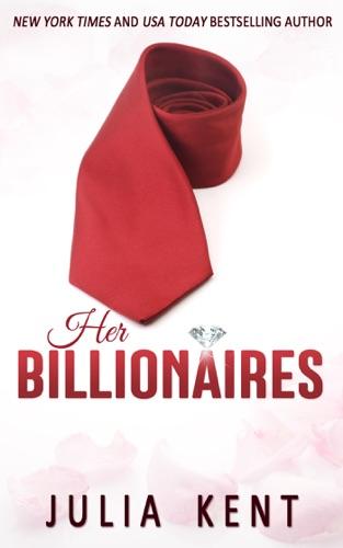 Julia Kent - Her Billionaires