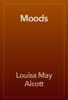 Louisa May Alcott - Moods artwork