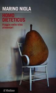 Homo dieteticus da Marino Niola