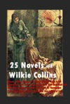 25 Novels Of Wilkie Collins