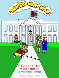 TRAVELS WITH MAX: MYSTERY AT THE WHITE HOUSE - A PRESIDENT IS MISSING! (CHAPTER BOOK)
